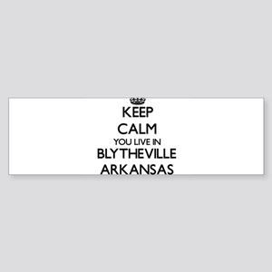 Keep calm you live in Blytheville A Bumper Sticker