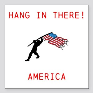 """Hang In There! Square Car Magnet 3"""" X 3"""""""