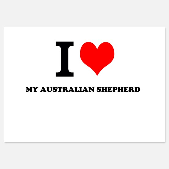 I Love My AUSTRALIAN SHEPHERD Invitations