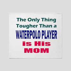 His Tough Water Polo Mom Throw Blanket