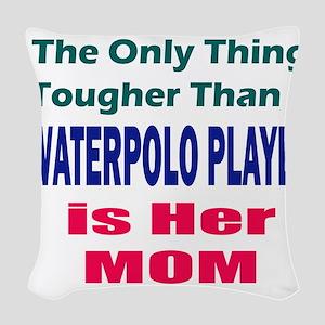 Her Tough Water Polo Mom Woven Throw Pillow