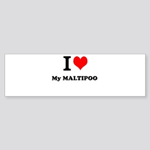 I Love My MALTIPOO Bumper Sticker