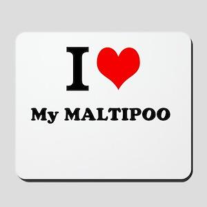 I Love My MALTIPOO Mousepad
