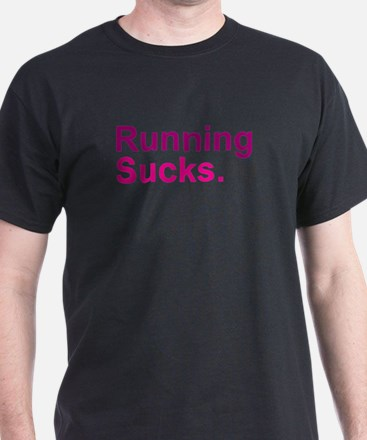 Running Sucks Pink T-Shirt