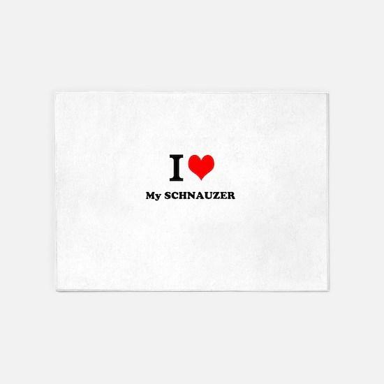 I Love My SCHNAUZER 5'x7'Area Rug