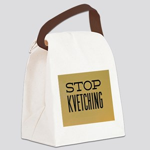 STOP KVETCHING Canvas Lunch Bag