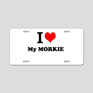 I Love My MORKIE Aluminum License Plate