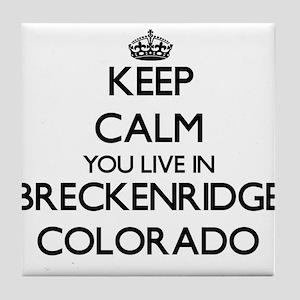 Keep calm you live in Breckenridge Co Tile Coaster
