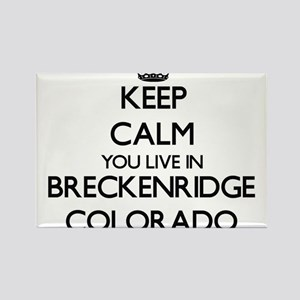 Keep calm you live in Breckenridge Colorad Magnets