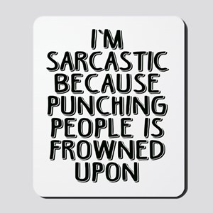 Sarcasm vs Punching Mousepad