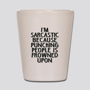 Sarcasm vs Punching Shot Glass