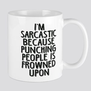 Sarcasm vs Punching Mugs