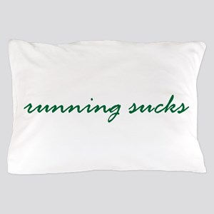 Running Sucks Script Pillow Case