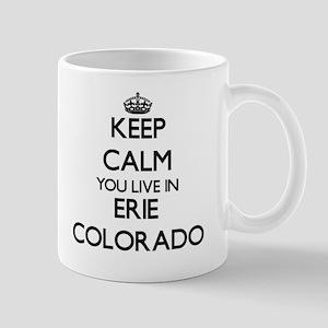 Keep calm you live in Erie Colorado Mug