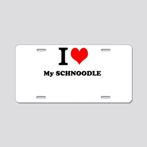 I Love My SCHNOODLE Aluminum License Plate