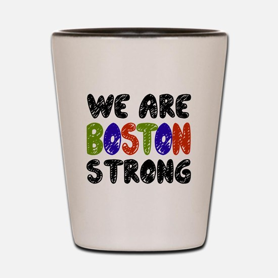 We Are Boston Strong Shot Glass