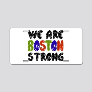 We Are Boston Strong Aluminum License Plate