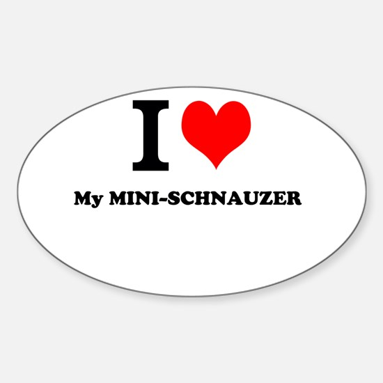 I love My MINI-SCHNAUZER Decal