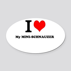 I love My MINI-SCHNAUZER Oval Car Magnet