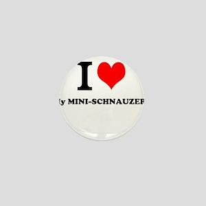I love My MINI-SCHNAUZER Mini Button
