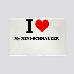 I love My MINI-SCHNAUZER Magnets