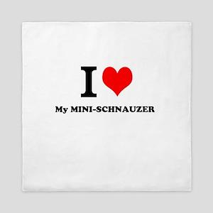 I love My MINI-SCHNAUZER Queen Duvet