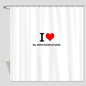 I love My MINI-SCHNAUZER Shower Curtain