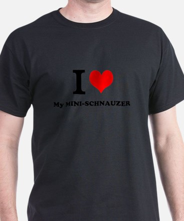 I love My MINI-SCHNAUZER T-Shirt