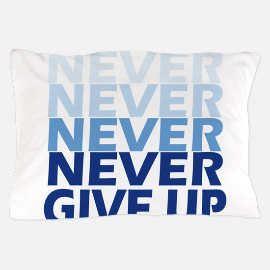 Never Give Up Blue Light Pillow Case