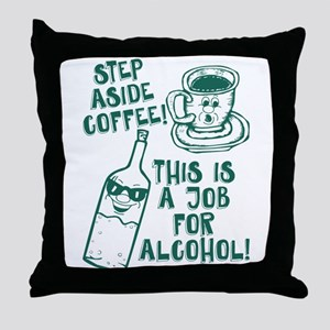 Step Aside Coffee Throw Pillow