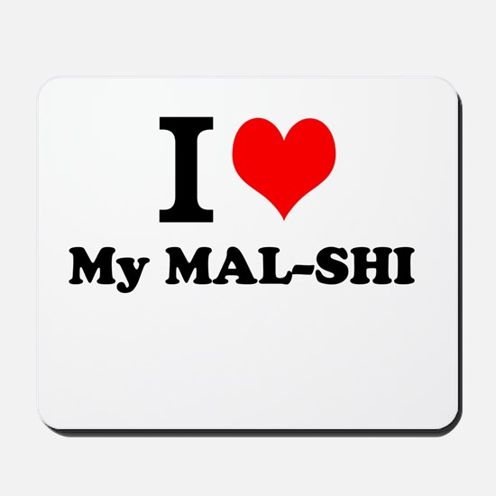 I Love My MAL-SHI Mousepad