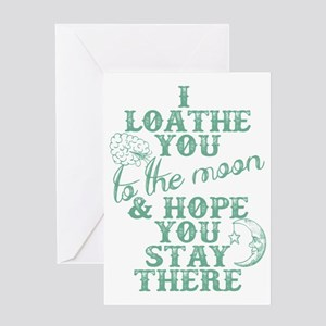 Hate You To The Moon And Back Greeting Card