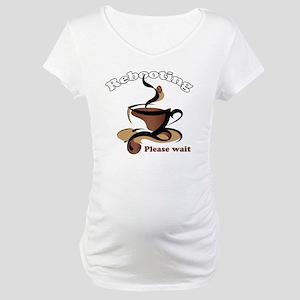 Rebooting Maternity T-Shirt