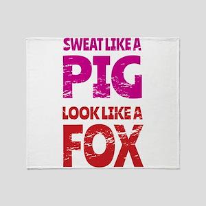 Sweat Like a Pig - Look Like a Fox Throw Blanket