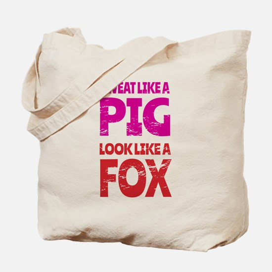 Sweat Like a Pig - Look Like a Fox Tote Bag