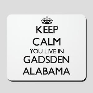 Keep calm you live in Gadsden Alabama Mousepad