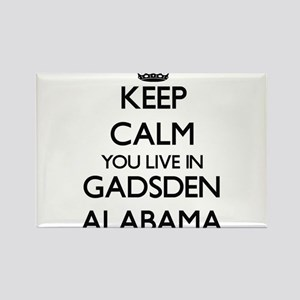 Keep calm you live in Gadsden Alabama Magnets