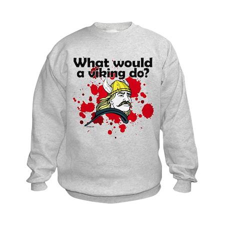 What Would a Viking Do Kids Sweatshirt