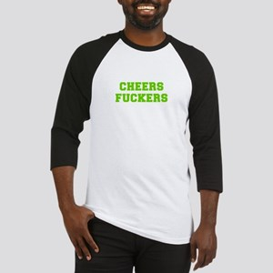 Cheers fuckers-Fre l green 400 Baseball Jersey