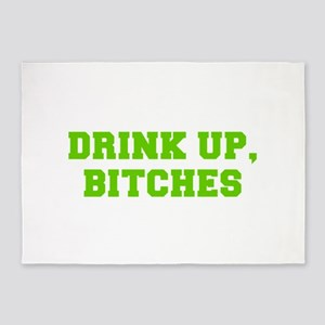 Drink up bitches-Fre l green 5'x7'Area Rug