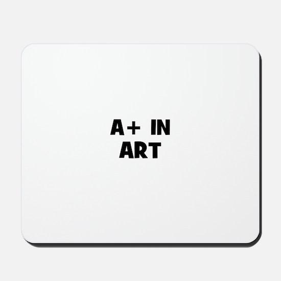 A+ in Art Mousepad