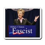 Clinton = Fascist Mousepad
