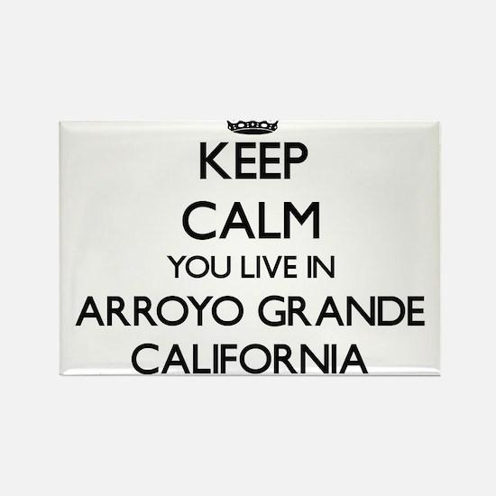 Keep calm you live in Arroyo Grande Califo Magnets