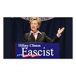 Clinton = Fascist Rectangle Sticker