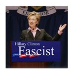 Clinton = Fascist Tile Coaster