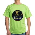 Clinton = Fascist Green T-Shirt