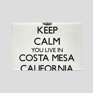 Keep calm you live in Costa Mesa Californi Magnets