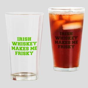 Irish Whiskey makes me frisky-Fre l green 400 Drin