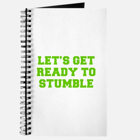 Let s get ready to stumble-Fre l green 450 Journal