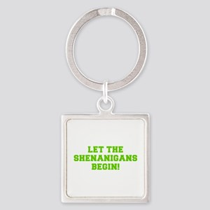 Let the Shenanigans begin-Fre l green Keychains